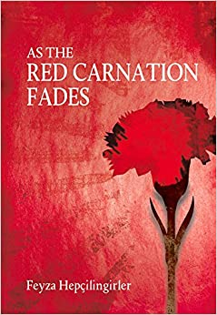Book As The Red Carnation Fades (Turkish Literature)