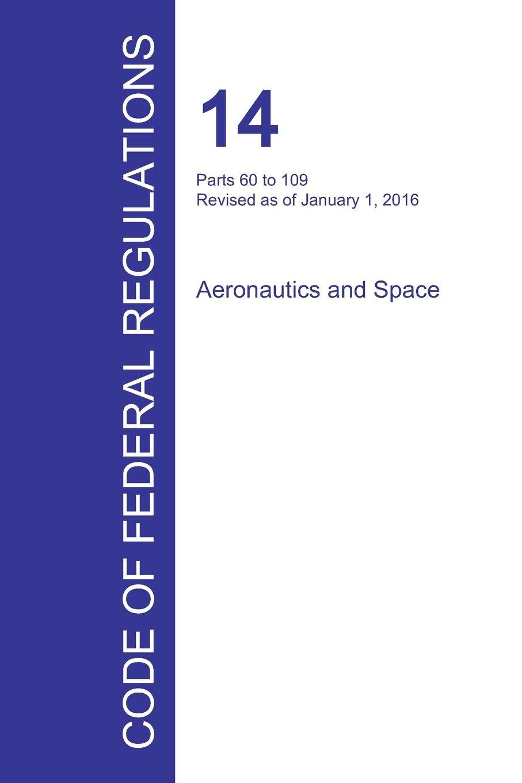 Read Online Code of Federal Regulations Title 14, Volume 2, January 1, 2016 pdf epub