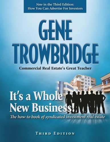 It's a Whole New Business!: The how-to book of syndicated investment real estate by Trowbridge Esq. Gene (2015-04-27) Paperback