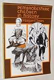 Pembrokeshire Children in History, Davies, Margaret, 0850885663