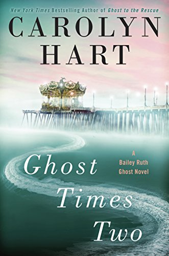 Ghost Times Two (A Bailey Ruth Ghost Novel) by [Hart, Carolyn]