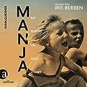 Manja: Ein Roman um fünf Kinder Hörbuch von Anna Gmeyner Gesprochen von: Iris Berben