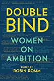 img - for Double Bind: Women on Ambition book / textbook / text book