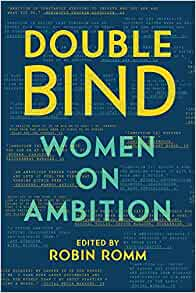 Image result for double bind women on ambition