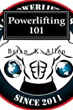 Powerlifting 101: For All Genders - Adults & Youth!