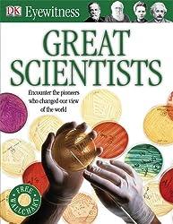 Great Scientists (Eyewitness)
