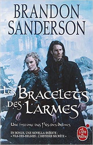 Fils des brumes T6 : Les bracelets des larmes - Brandon Sanderson (2018) sur Bookys