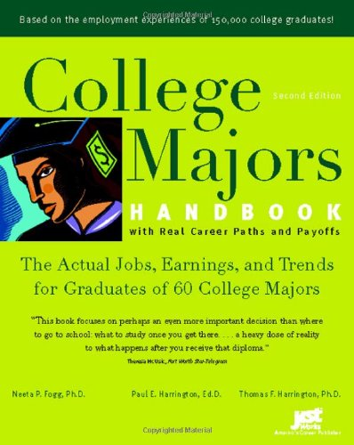 College Majors Handbook with Real Career Paths and Payoffs: The Actual Jobs, Earnings, and Trends for Graduates of 60 College Majors