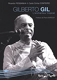 Gilberto Gil : l'enchanteur tropical, Pessanha, Ricardo