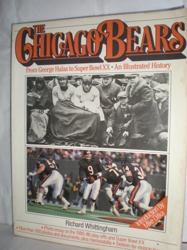 The Chicago Bears: From George Halas to Super Bowl Xx, an Illustrated History by Richard Whittingham (1986-08-03)