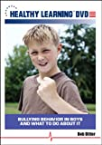 Bullying Behavior in Boys and What to do About It