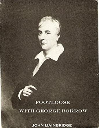 Footloose With George Borrow (John Bainbridge Walks Book 5 ...