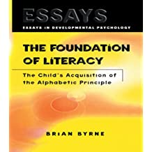 The Foundation of Literacy: The Child's Acquisition of the Alphabetic Principle (Essays in Developmental Psychology)