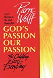 img - for God's Passion, Our Passion: The Only Way to Love ... Every Day book / textbook / text book