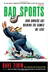 Bad Sports: How Owners Are Ruining the Games We Love Hardcover
