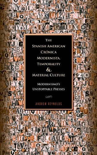 The Spanish American Crónica Modernista, Temporality and Material Culture: Modernismo's Unstoppable Presses (Bucknell Studies in Latin American Literature and Theory) pdf