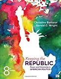 Keeping the Republic; Power and Citizenship in American Politics Eighth Edition