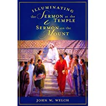 Illuminating the Sermon at the Temple and Sermon on the Mount: An Approach to 3 Nephi 11-18 and Matthew 5-7