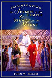 Illuminating the Sermon at the Temple & Sermon on the Mount: An Approach to 3 Nephi 11-18 and Matthew 5-7
