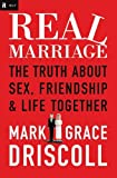 Real Marriage, Mark Driscoll and Grace Driscoll, 1404183523