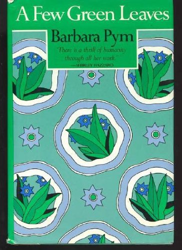 A Few Green Leaves - Barbara Pym