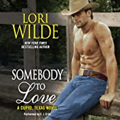 Somebody to Love: A Cupid, Texas Novel, Book 3 | Lori Wilde