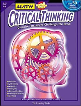 math critical thinking copyright 2004 the learning works Simultaneously learning mathematics and english critical steps guides students through the process simplifying a fraction involves and why it works.