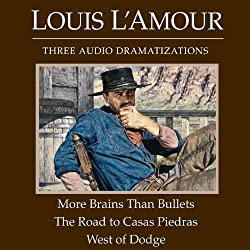 More Brains Than Bullets - The Road to Casas Piedras - West of Dodge (Dramatized)