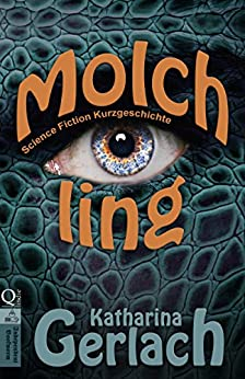 Molchling: Science Fiction Kurzgeschichte (German Edition) by [Gerlach, Katharina]