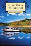 Love on a Houseboat, Jonnie Lindsell, 0595327745
