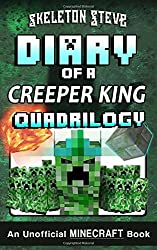 Diary of a Creeper King Quadrilogy - An Unofficial Minecraft Book: Unofficial Minecraft Books for Kids, Teens, & Nerds - Adventure Fan Fiction Diary Series