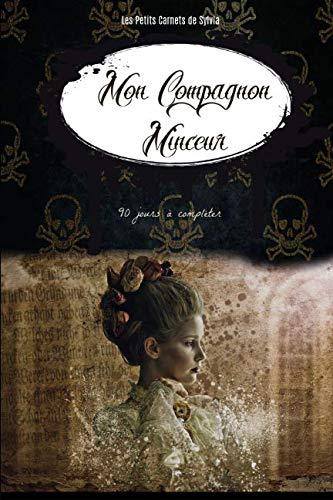 Mon Compagnon Minceur : 90 jours à compléter (French Edition)