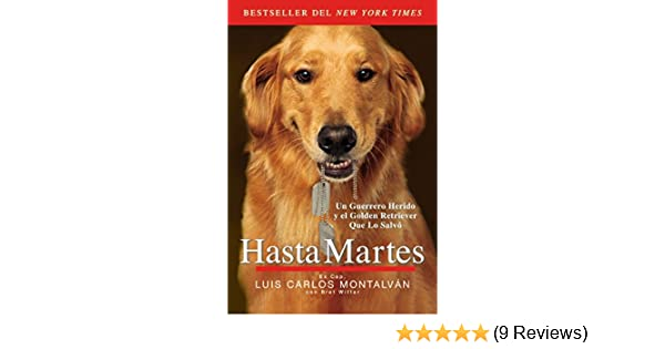 Amazon.com: Hasta Martes (Spanish Edition) eBook: Luis Carlos Montalván: Kindle Store