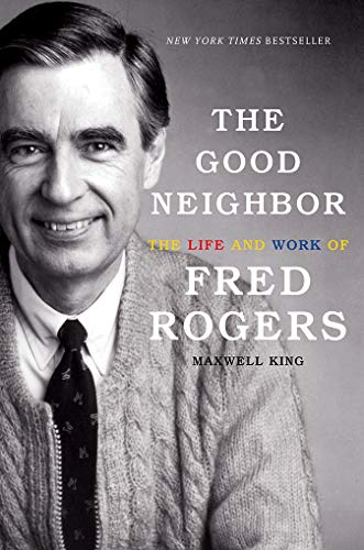 The Good Neighbor: The Life and Work of Fred Rogers ()