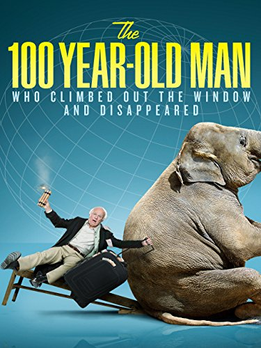 The 100-Year-Old Man Who Climbed Out the Window and Disappeared by