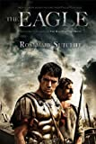 The Eagle (The Roman Britain Trilogy Book 1)