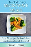 Quick & Easy Microwave Meals: Over 50 recipes for breakfast,...