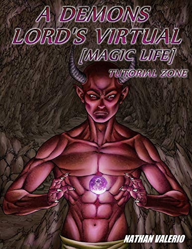 A Demon Lord's Virtual [Magic Life]: Tutorial Zone