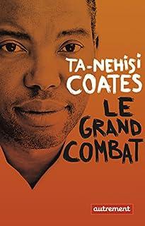 Le grand combat, Coates, Ta-Nehisi
