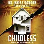 Childless: A Novel | James Dobson,Kurt Bruner