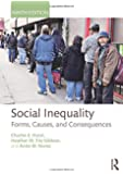 Social Inequality: Forms, Causes, and Consequences