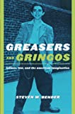 img - for Greasers and Gringos: Latinos, Law, and the American Imagination (Critical America) book / textbook / text book