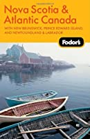 Fodor's Nova Scotia & Atlantic Canada, 9th Edition: With New Brunswick, Prince Edward Island, and Newfoundland & Labrador (Fodor's Gold Guides)