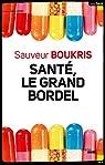 Santé : la démolition programmée : Les malades en danger par Boukris
