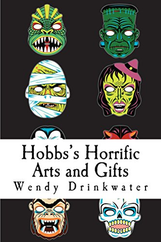 Hobbs's Horrific Arts and Gifts by Wendy Drinkwater