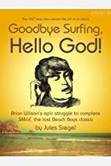 Goodbye Surfing, Hello God! Kindle Edition