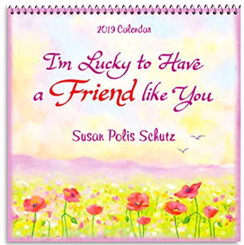 2019 Calendar: I'm Lucky to Have a Friend Like You, 7.534; x 7.534;