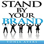 Stand by Your Brand | Tonja Ayers