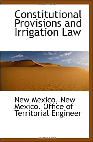 Constitutional Provisions and Irrigation Law