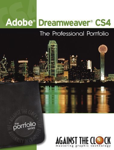 Adobe Dreamweaver CS4: The Professional Portfolio